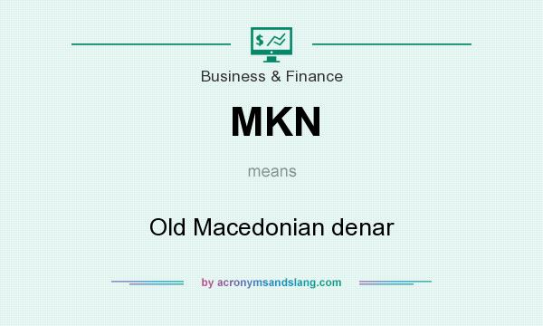 What does MKN mean? It stands for Old Macedonian denar