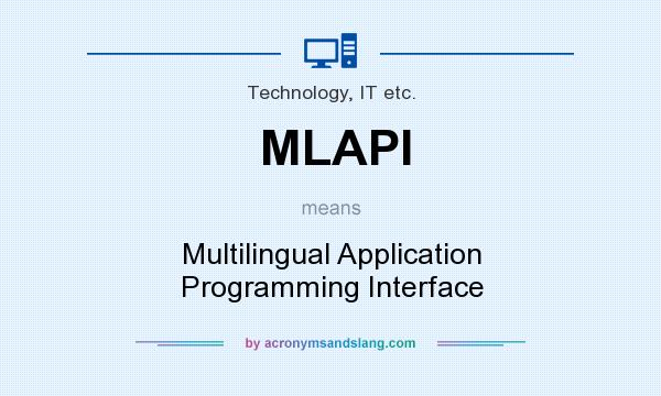 What does MLAPI mean? It stands for Multilingual Application Programming Interface