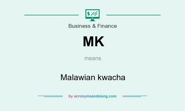 What does MK mean? It stands for Malawian kwacha