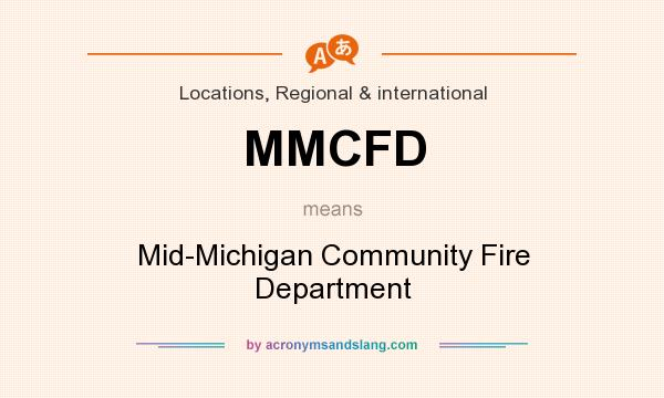 What does MMCFD mean? It stands for Mid-Michigan Community Fire Department