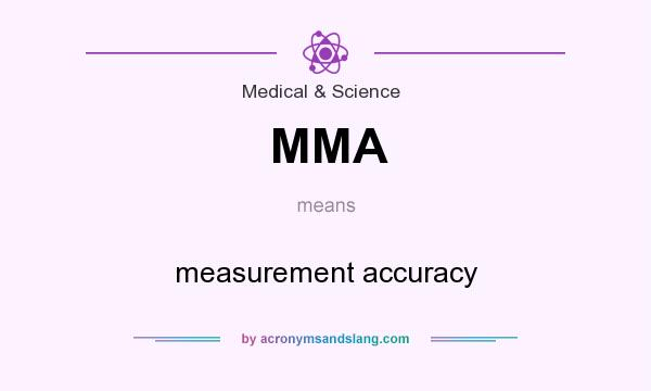 What does MMA mean? It stands for measurement accuracy