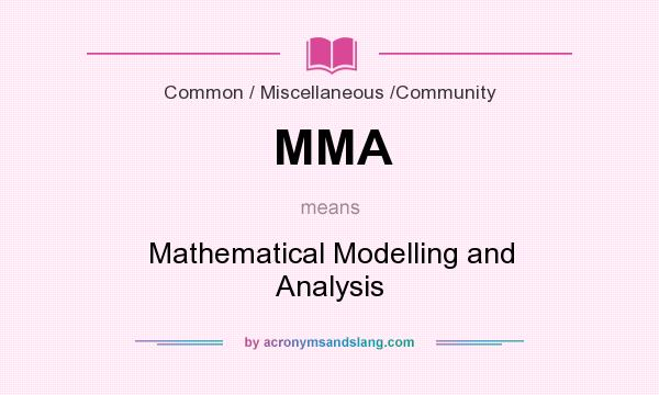 What does MMA mean? It stands for Mathematical Modelling and Analysis