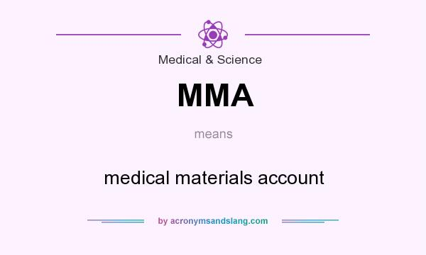 What does MMA mean? It stands for medical materials account