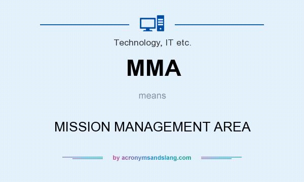 What does MMA mean? It stands for MISSION MANAGEMENT AREA