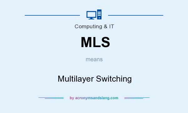 What does MLS mean? It stands for Multilayer Switching