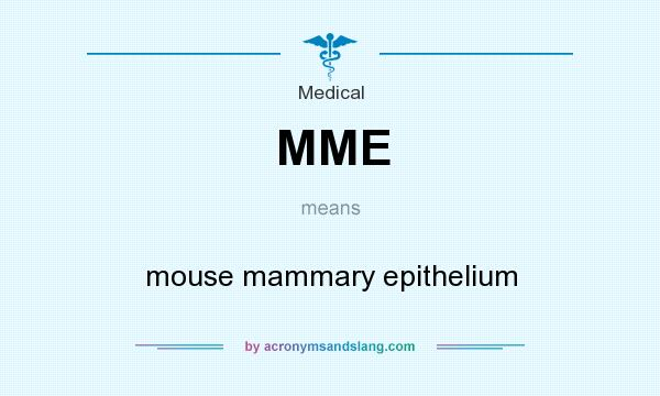 What does MME mean? It stands for mouse mammary epithelium
