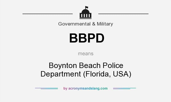 What does BBPD mean? It stands for Boynton Beach Police Department (Florida, USA)