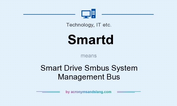 What does Smartd mean? It stands for Smart Drive Smbus System Management Bus