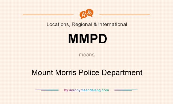 What does MMPD mean? It stands for Mount Morris Police Department
