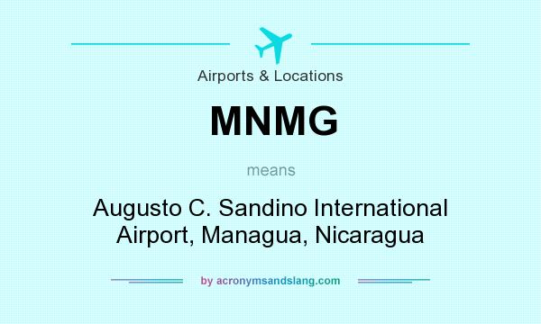 What does MNMG mean? It stands for Augusto C. Sandino International Airport, Managua, Nicaragua