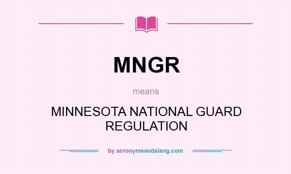What does MNGR mean? It stands for MINNESOTA NATIONAL GUARD REGULATION