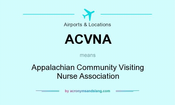 What does ACVNA mean? It stands for Appalachian Community Visiting Nurse Association