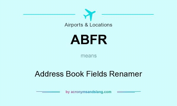 What does ABFR mean? It stands for Address Book Fields Renamer