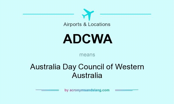 What does ADCWA mean? It stands for Australia Day Council of Western Australia
