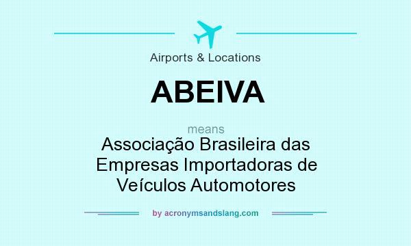 What does ABEIVA mean? It stands for Associação Brasileira das Empresas Importadoras de Veículos Automotores