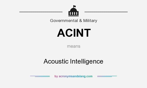 What does ACINT mean? It stands for Acoustic Intelligence