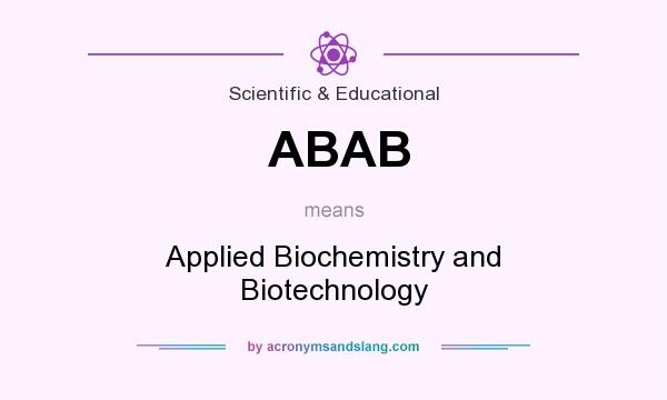 What does ABAB mean? It stands for Applied Biochemistry and Biotechnology
