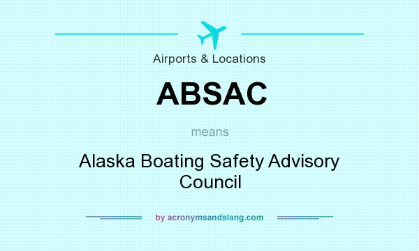 What does ABSAC mean? It stands for Alaska Boating Safety Advisory Council