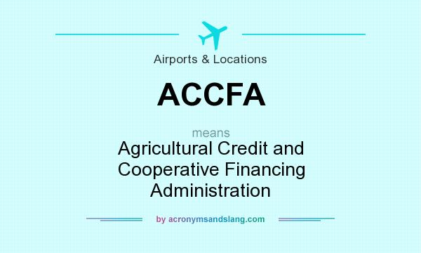 What does ACCFA mean? It stands for Agricultural Credit and Cooperative Financing Administration