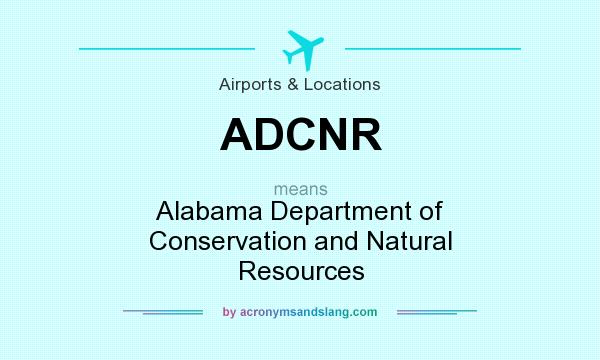 What does ADCNR mean? It stands for Alabama Department of Conservation and Natural Resources