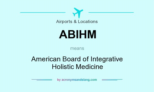 What does ABIHM mean? - Definition of ABIHM - ABIHM stands