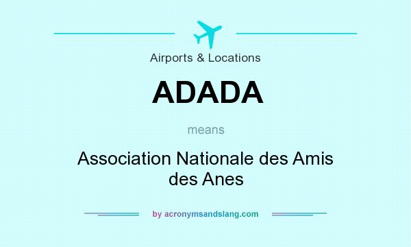 What does ADADA mean? It stands for Association Nationale des Amis des Anes