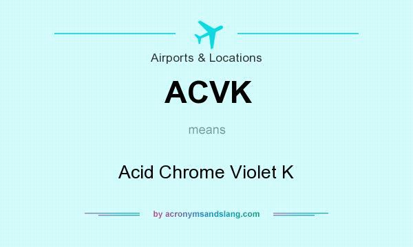 What does ACVK mean? It stands for Acid Chrome Violet K