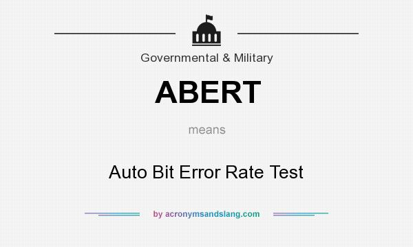 What does ABERT mean? It stands for Auto Bit Error Rate Test