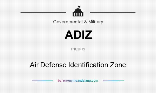 What does ADIZ mean? It stands for Air Defense Identification Zone