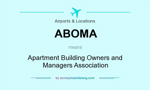 Apartment Building Association what does aboma mean? - definition of aboma - aboma stands for