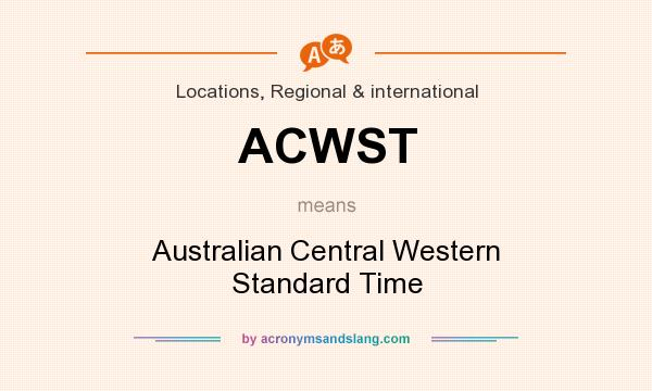 What does ACWST mean? It stands for Australian Central Western Standard Time