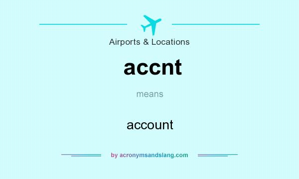 What does accnt mean? It stands for account