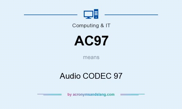 What does AC97 mean? It stands for Audio CODEC 97