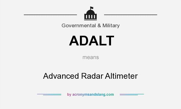 What does ADALT mean? It stands for Advanced Radar Altimeter