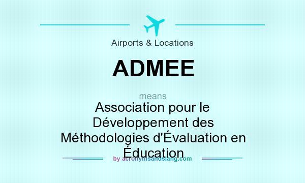 What does ADMEE mean? It stands for Association pour le Développement des Méthodologies d`Évaluation en Éducation