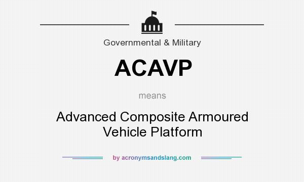 What does ACAVP mean? It stands for Advanced Composite Armoured Vehicle Platform