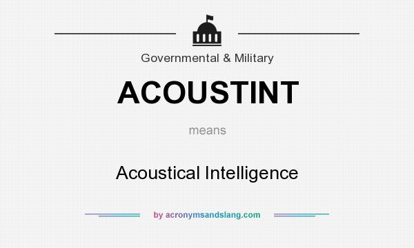 What does ACOUSTINT mean? It stands for Acoustical Intelligence