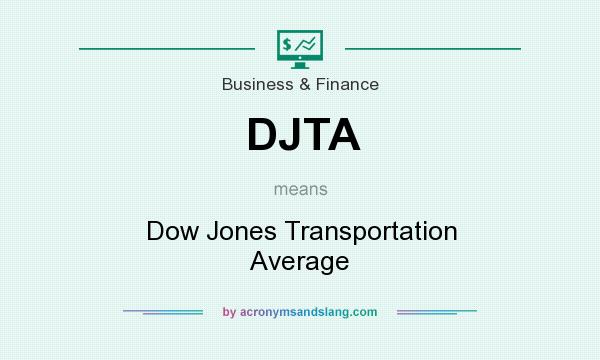 What does DJTA mean? It stands for Dow Jones Transportation Average