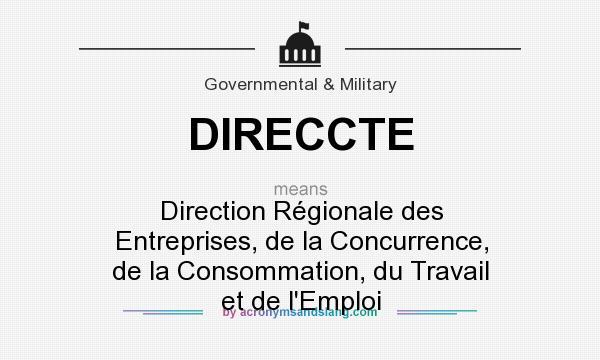 What does DIRECCTE mean? It stands for Direction Régionale des Entreprises, de la Concurrence, de la Consommation, du Travail et de l`Emploi
