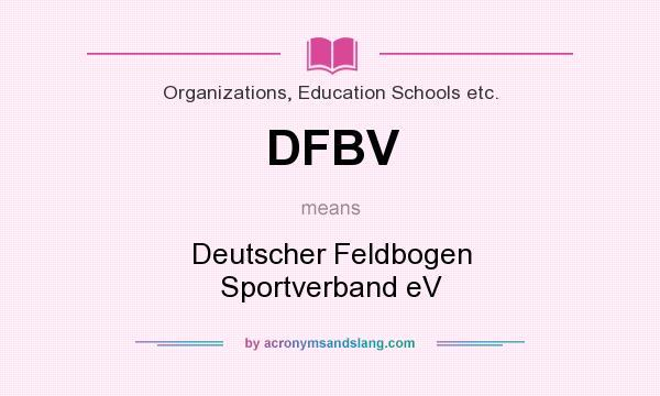 What does DFBV mean? It stands for Deutscher Feldbogen Sportverband eV
