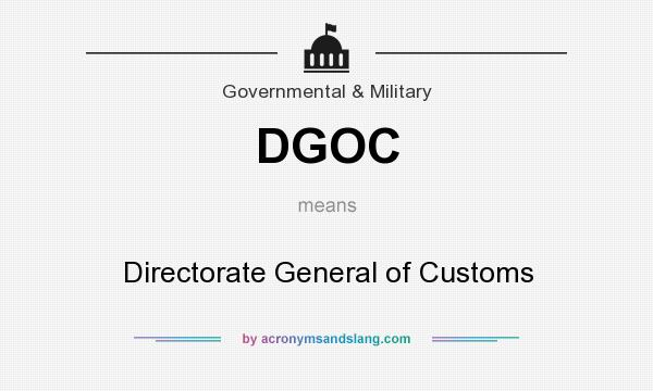What does DGOC mean? It stands for Directorate General of Customs