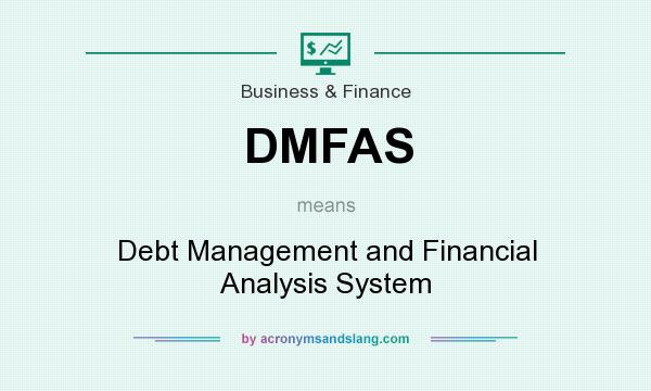 What does DMFAS mean? It stands for Debt Management and Financial Analysis System