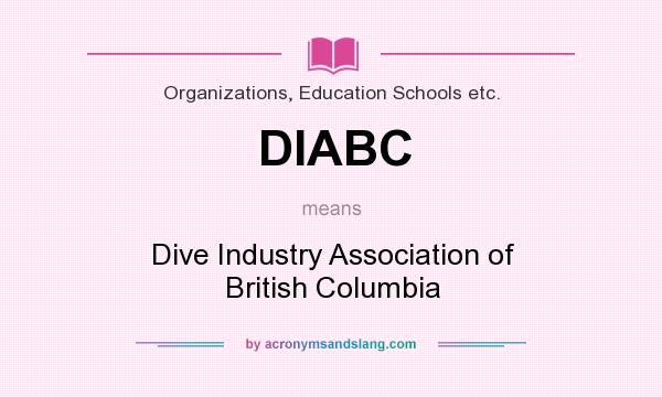What does DIABC mean? It stands for Dive Industry Association of British Columbia