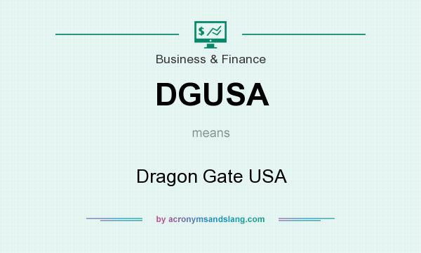 What does DGUSA mean? It stands for Dragon Gate USA