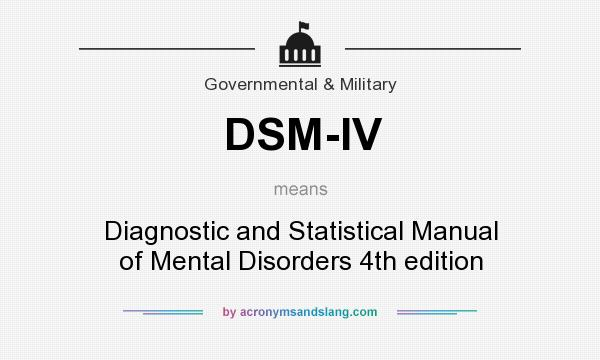 analysis of improvements from dsm iv to Dsm-iii and dsm-iv provided a definition of mental disorder to help clinicians address this distinction relationship problems and the dsm: needed improvements and suggested solutions dsm-iv diagnostic criterion for clinical significance: does it help solve the false positive problem.