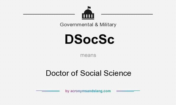 What does DSocSc mean? It stands for Doctor of Social Science