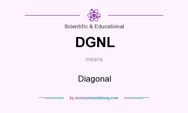 What does DGNL mean? It stands for Diagonal