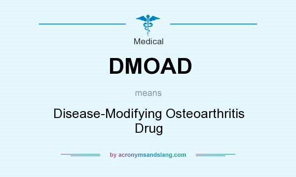 What does DMOAD mean? It stands for Disease-Modifying Osteoarthritis Drug