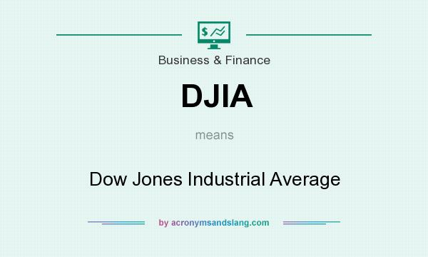 What does DJIA mean? It stands for Dow Jones Industrial Average