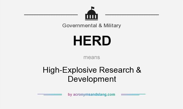 What does HERD mean? It stands for High-Explosive Research & Development